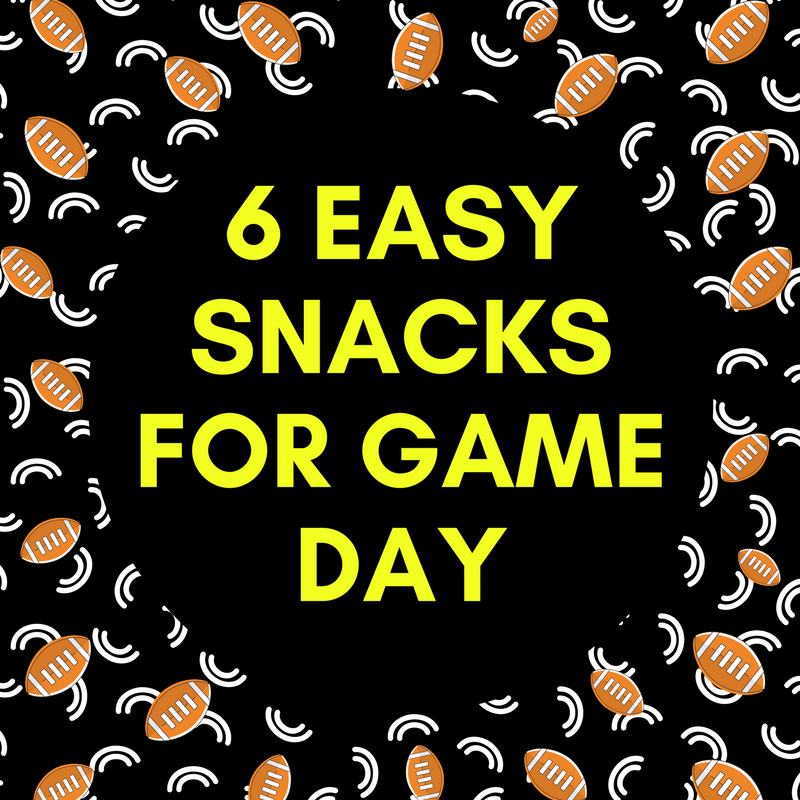 6 Easy Snacks for Game Day